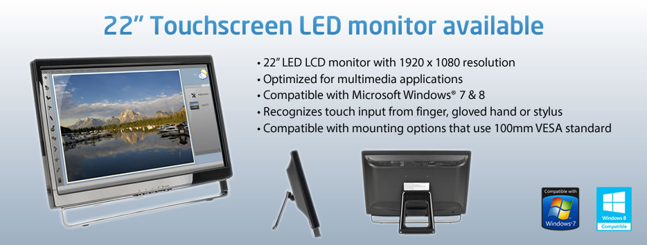 22� Touchscreen LED monitor available